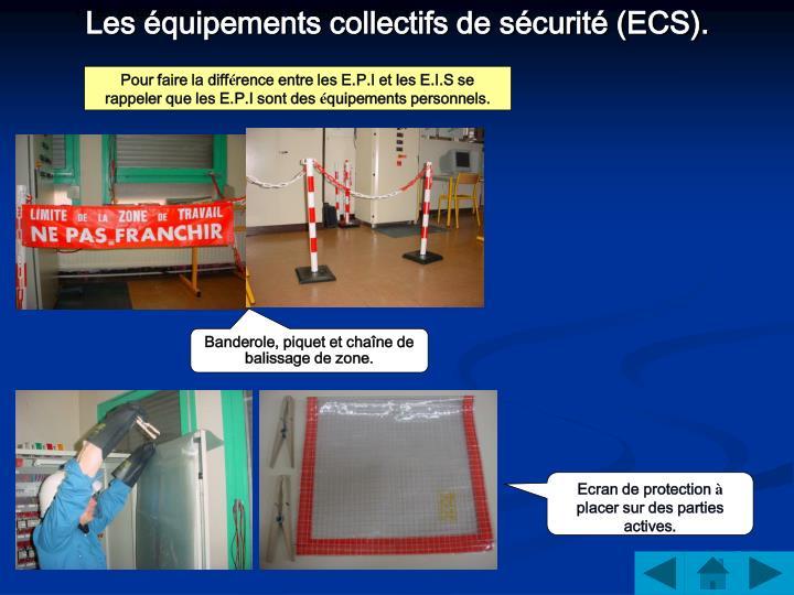 Les équipements collectifs de sécurité (ECS):