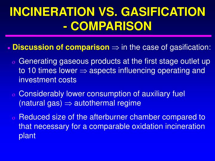 INCINERATION VS. GASIFICATION - COMPARISON