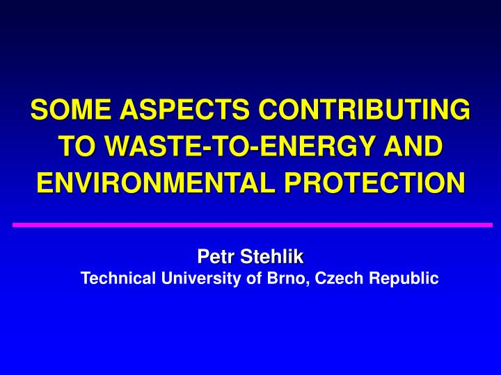 Some aspects contributing to waste to energy and environmental protection