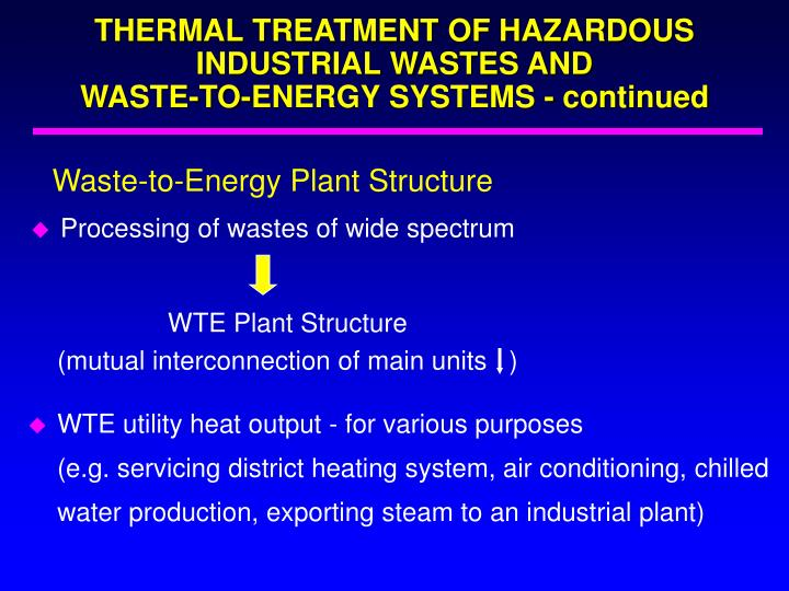 THERMAL TREATMENT OF HAZARDOUS INDUSTRIAL WASTES AND