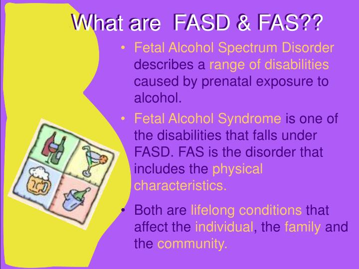 What are  FASD & FAS??