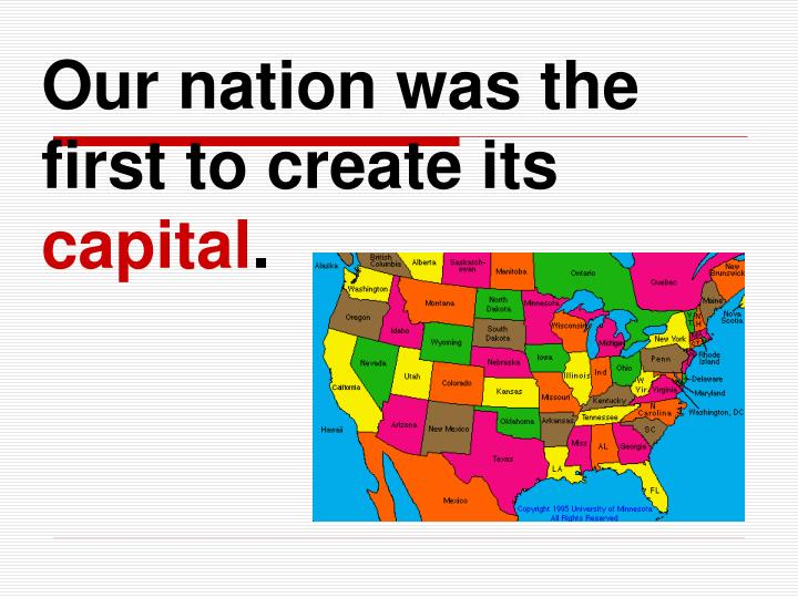 Our nation was the first to create its