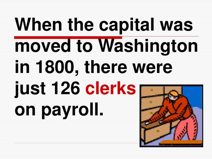 When the capital was moved to Washington in 1800, there were just 126