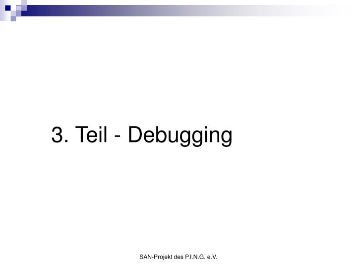 3. Teil - Debugging