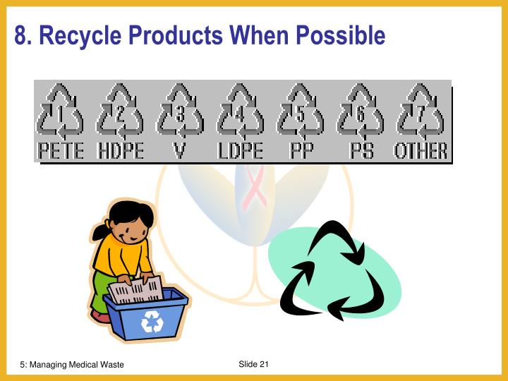 8. Recycle Products When Possible
