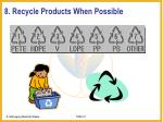 8 recycle products when possible