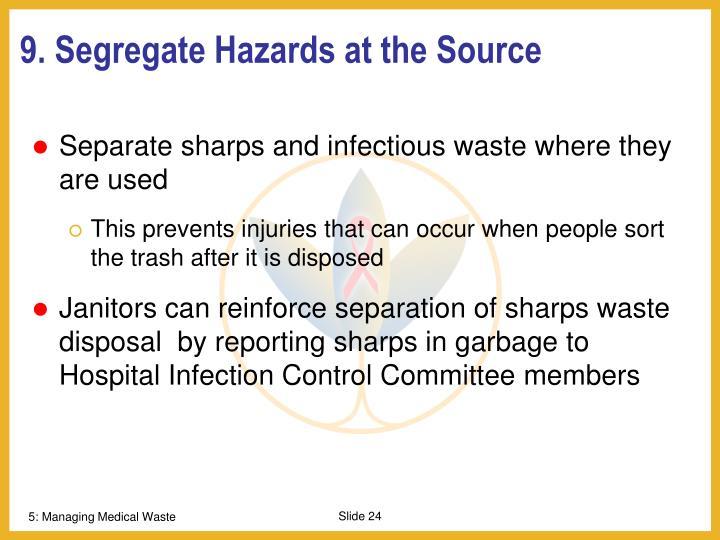 9. Segregate Hazards at the Source