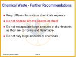 chemical waste further recommendations
