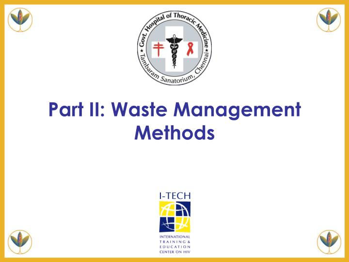 Part II: Waste Management Methods