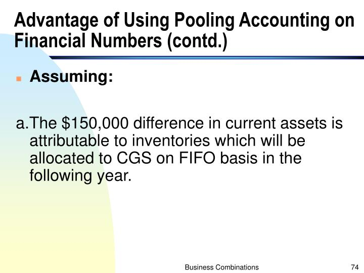 Advantage of Using Pooling Accounting on Financial Numbers (contd.)