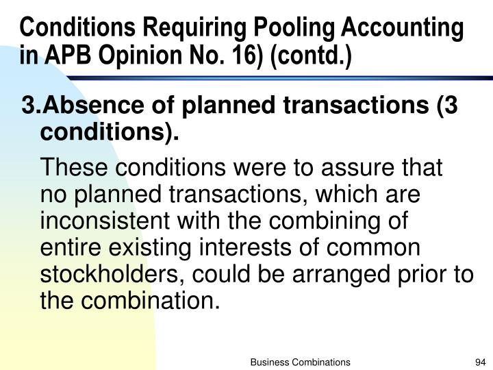 Conditions Requiring Pooling Accounting in APB Opinion No. 16) (contd.)