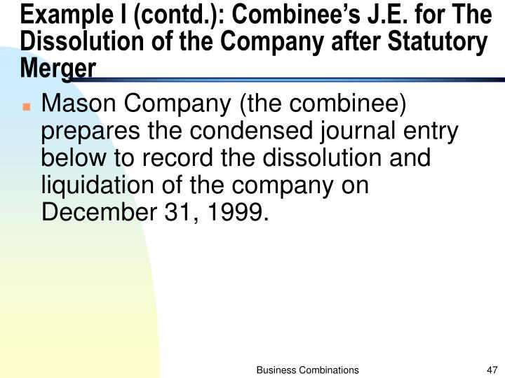 Example I (contd.): Combinee's J.E. for The Dissolution of the Company after Statutory Merger
