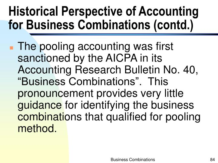 Historical Perspective of Accounting for Business Combinations (contd.)