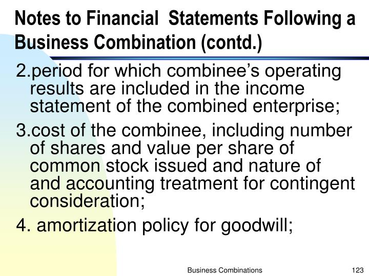 Notes to Financial  Statements Following a Business Combination (contd.)