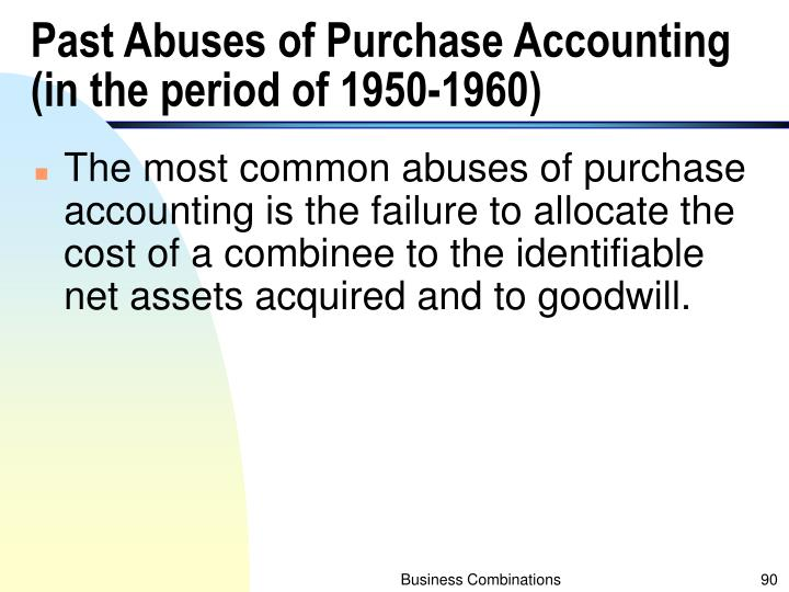 Past Abuses of Purchase Accounting (in the period of 1950-1960)