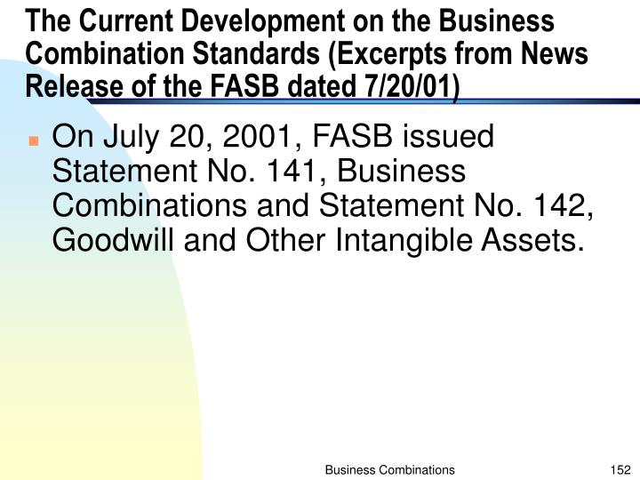 The Current Development on the Business Combination Standards (Excerpts from News Release of the FASB dated 7/20/01)