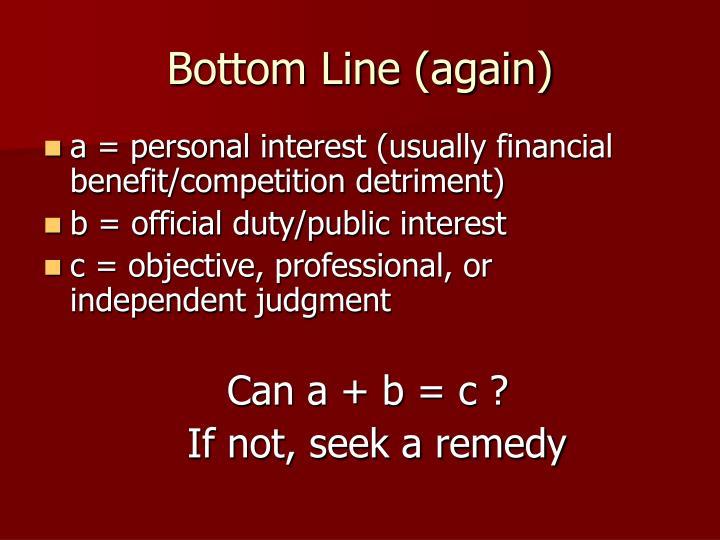 Bottom Line (again)
