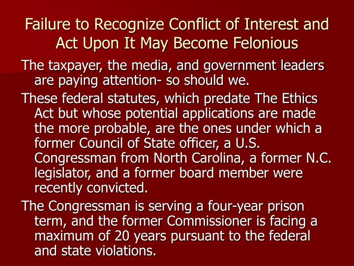 Failure to Recognize Conflict of Interest and Act Upon It May Become Felonious
