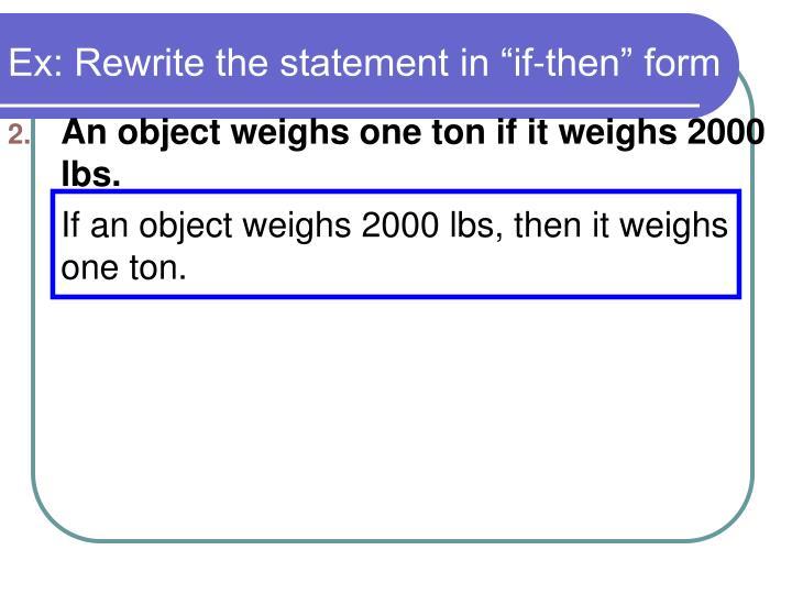 "Ex: Rewrite the statement in ""if-then"" form"