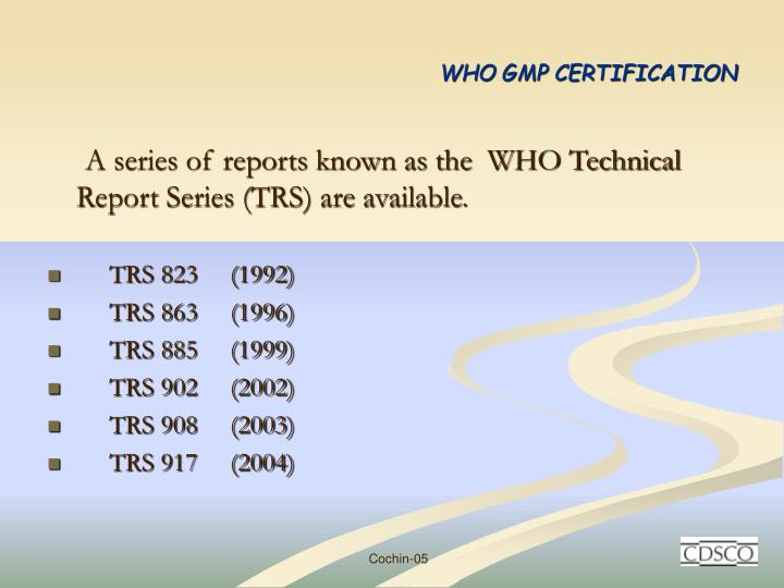 A series of reports known as the  WHO Technical Report Series (TRS) are available