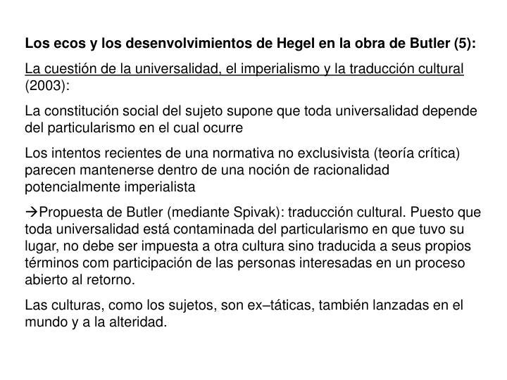 Los ecos y los desenvolvimientos de Hegel en la obra de Butler (5):