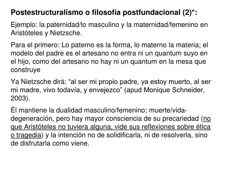 Postestructuralismo o filosofía postfundacional (2)*: