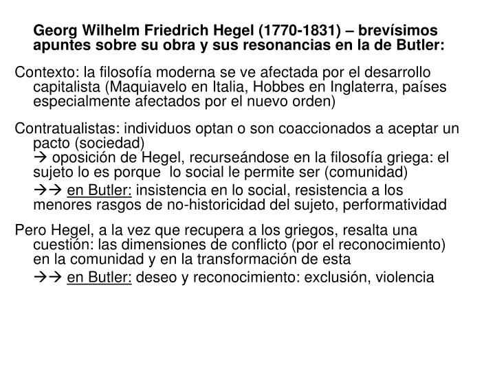 Georg Wilhelm Friedrich Hegel (1770-1831) – brevísimos apuntes sobre su obra y sus resonancias en la de Butler: