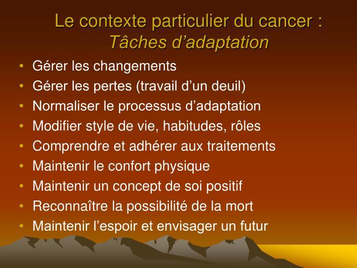 Le contexte particulier du cancer :