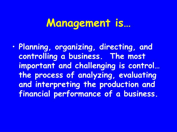 Management is…