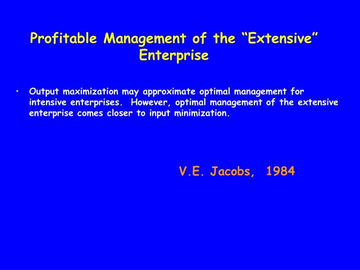 """Profitable Management of the """"Extensive"""" Enterprise"""