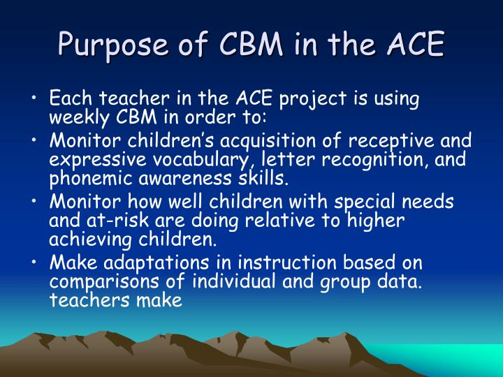 Purpose of CBM in the ACE