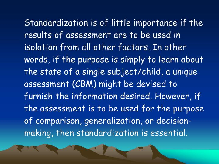 Standardization is of little importance if the