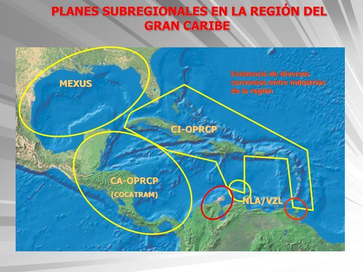PLANES SUBREGIONALES EN LA REGIÓN DEL GRAN CARIBE