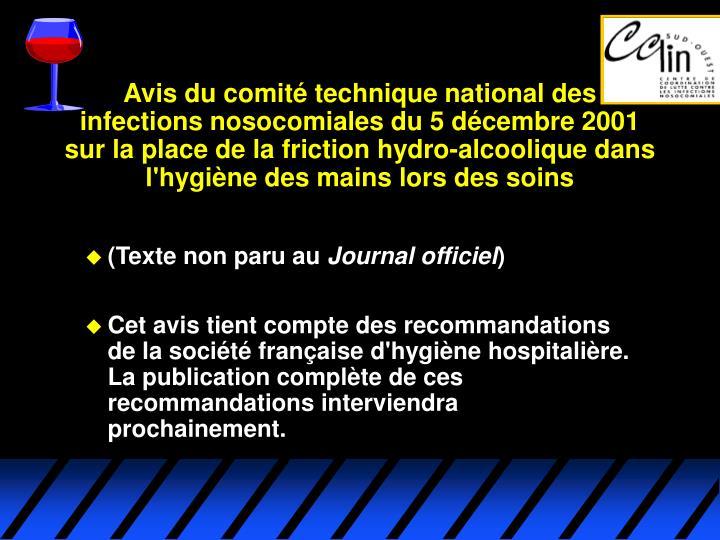 Avis du comité technique national des infections nosocomiales du 5 décembre 2001 sur la place de la friction hydro-alcoolique dans l'hygiène des mains lors des soins