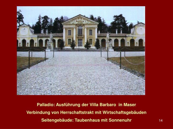 Palladio: Ausfhrung der Villa Barbaro  in Maser