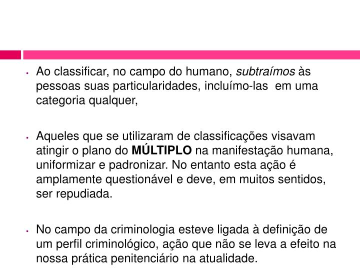 Ao classificar, no campo do humano,