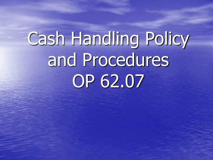 Cash Handling Policy and Procedures