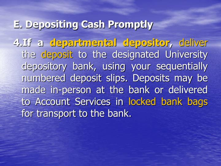 E. Depositing Cash Promptly