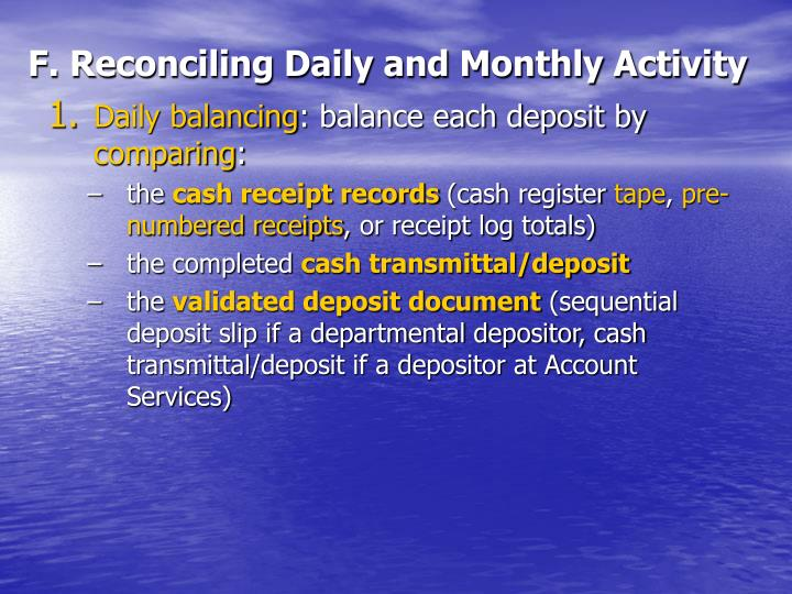 F. Reconciling Daily and Monthly Activity