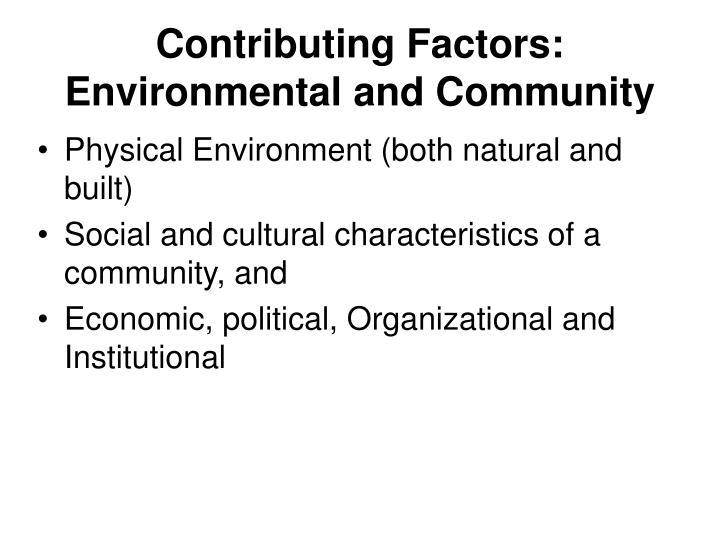 Contributing Factors: Environmental and Community