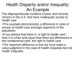 health disparity and or inequality an example