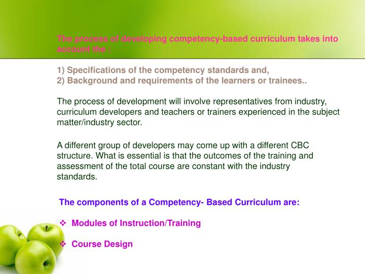 The process of developing competency-based curriculum takes into account the :