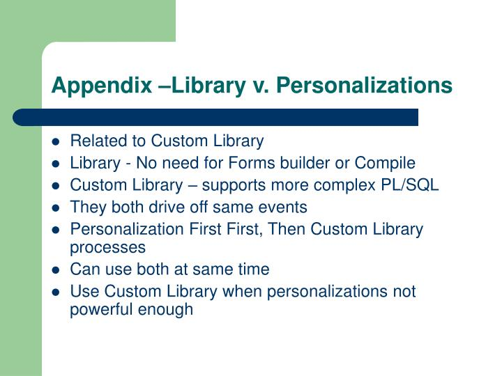 Appendix –Library v. Personalizations