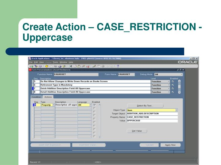 Create Action – CASE_RESTRICTION - Uppercase