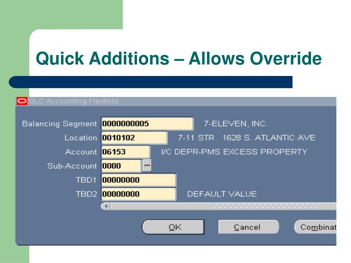 Quick Additions – Allows Override