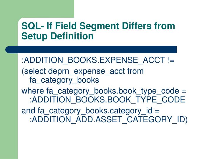 SQL- If Field Segment Differs from Setup Definition