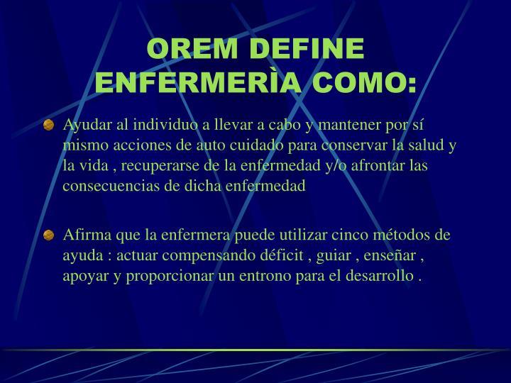 OREM DEFINE ENFERMERÌA COMO: