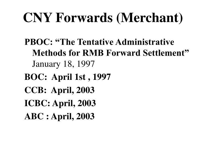 CNY Forwards (Merchant)
