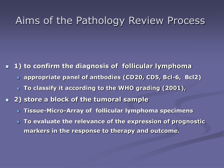 Aims of the Pathology Review Process