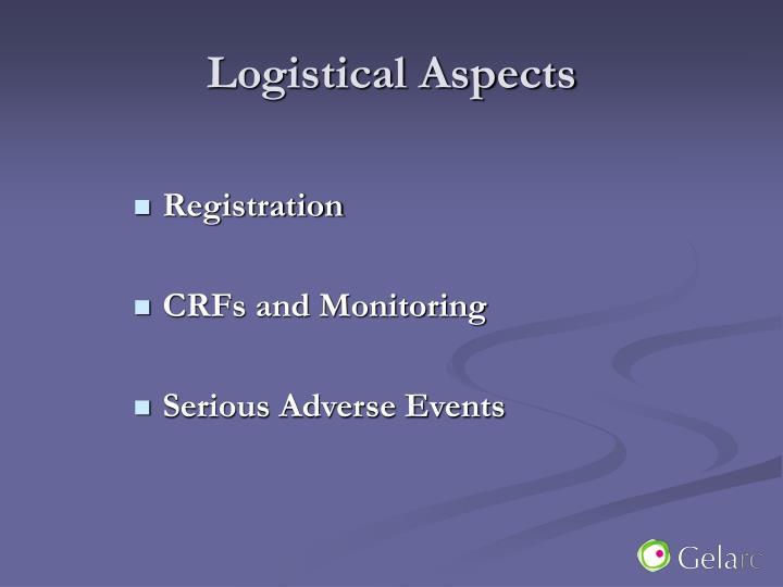 Logistical Aspects